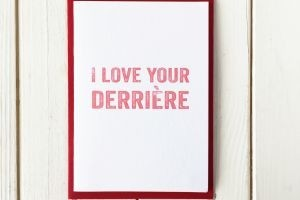 I love your derriere greetings card
