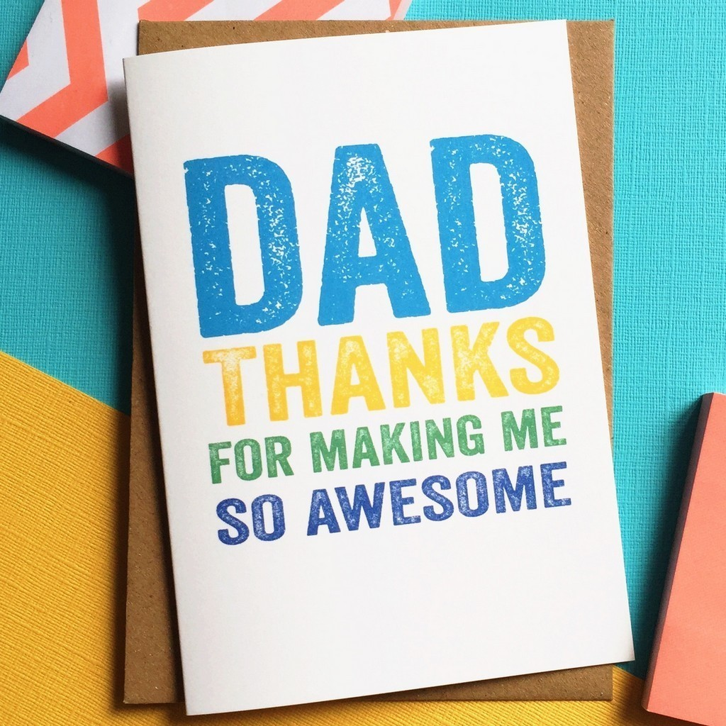 Dad Thanks for making me awesome